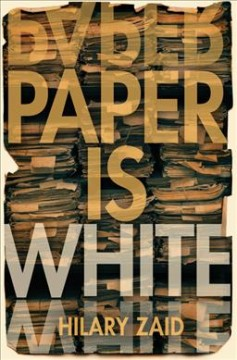 Paper Is White /  Hilary Zaid.
