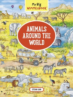 Animals around the world /  illustrations by Stefan Lohr. - illustrations by Stefan Lohr.