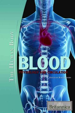 Blood : Physiology and Circulation.