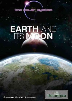 Earth and its moon /  edited by Michael Anderson.