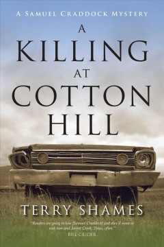 A killing at Cotton Hill : a Samuel Craddock mystery / Terry Shames.