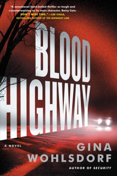 Blood highway /  a novel by Gina Wohlsdorf.