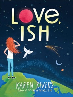 Love, Ish /  Karen Rivers.