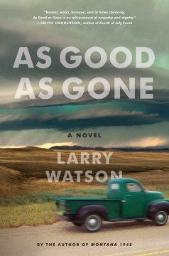 As good as gone : a novel / Larry Watson.