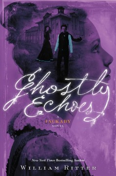 Ghostly echoes /  William Ritter. - William Ritter.