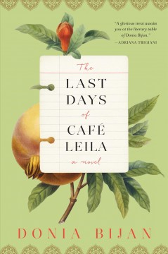The last days of Café Leila : a novel / Donia Bijan.
