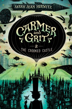 The crooked castle /  Sarah Jean Horwitz.