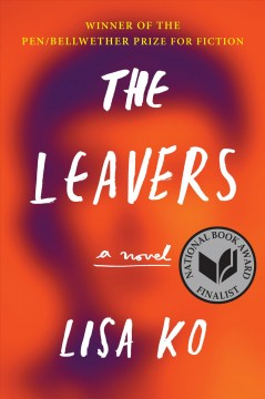 The leavers /  a novel by Lisa Ko.