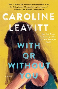 With or without you /  Caroline Leavitt. - Caroline Leavitt.