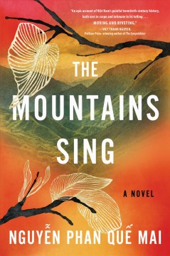 The mountains sing : a novel / Nguỹên Phan Qúê Mai. - Nguỹên Phan Qúê Mai.