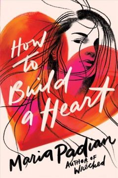 How to build a heart /  Maria Padian. - Maria Padian.
