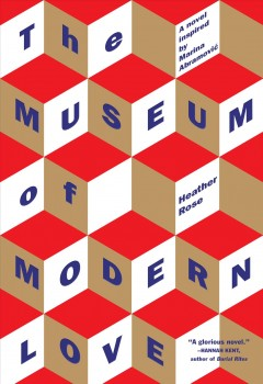 The Museum of Modern Love /  Heather Rose. - Heather Rose.