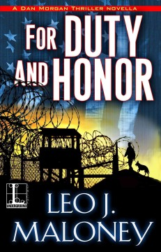 For duty and honor /  Leo J. Maloney.