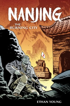 Nanjing : the burning city / by Ethan Young.
