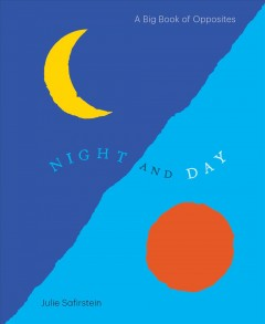 Night and day /  Julie Safirstein.