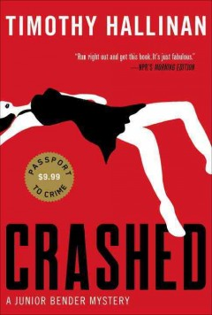 Crashed : a Junior Bender mystery / by Timothy Hallinan. - by Timothy Hallinan.