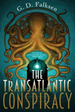 The transatlantic conspiracy /  G.D. Falksen.