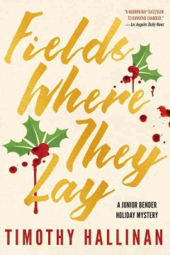 Fields where they lay : a Junior Bender mystery / Timothy Hallinan.