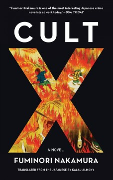 Cult X /  Fuminori Nakamura ; translated from the Japanese by Kalau Almony.