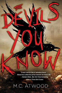 The devils you know /  M.C. Atwood.