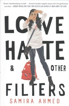 Love, hate & other filters /  Samira Ahmed. - Samira Ahmed.
