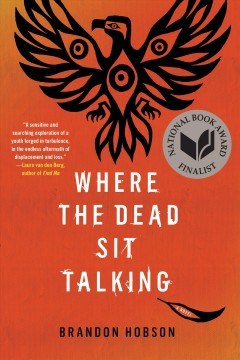 Where the dead sit talking /  Brandon Hobson. - Brandon Hobson.