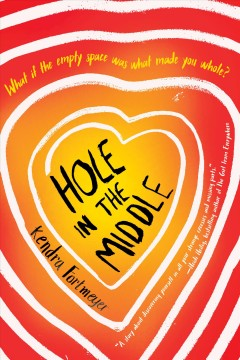 Hole in the middle /  Kendra Fortmeyer. - Kendra Fortmeyer.