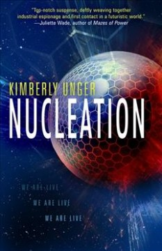 Nucleation /  Kimberly Unger.
