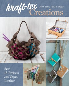 Kraft-tex creations : sew 18 projects with vegan leather - print, stitch, paint & design / compiled by Lindsay Conner. - compiled by Lindsay Conner.