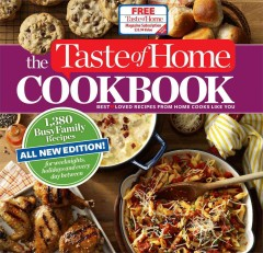 The Taste of Home cookbook : best[heart]loved recipes from home cooks like you / Taste of Home
