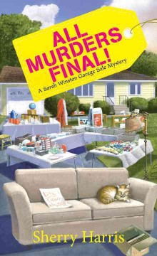 All murders final! /  Sherry Harris. - Sherry Harris.