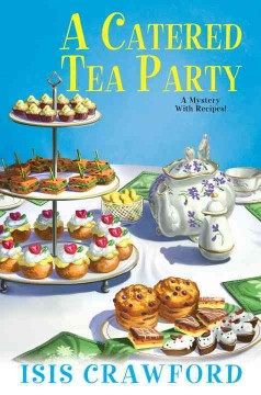 A catered tea party : a mystery with recipes / Isis Crawford. - Isis Crawford.