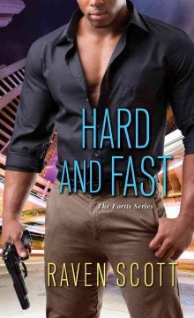 Hard and fast /  Raven Scott.