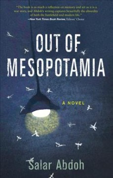 Out of Mesopotamia : a novel / by Salar Abdoh. - by Salar Abdoh.