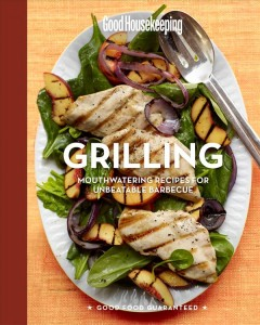 Grilling : mouthwatering recipes for unbeatable barbecue.