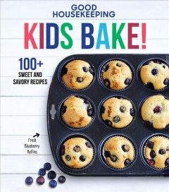 Kids bake! : 100+ sweet and savory recipes.