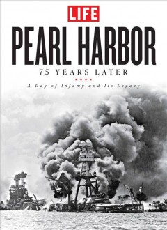 Pearl Harbor : 75 years later : a day of infamy and its legacy / editor, Susan Elkin ; writer, Tessa Link ; introduction by John W. Dower. - editor, Susan Elkin ; writer, Tessa Link ; introduction by John W. Dower.