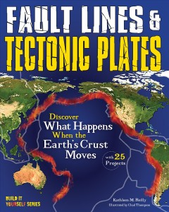 Fault lines & tectonic plates : discover what happens when the Earth's crust moves / Kathleen M. Reilly ; illustrated by Chad Thompson.