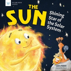 The sun : shining star of the solar system / Laura Perdew ; illustrated by Shululu. - Laura Perdew ; illustrated by Shululu.