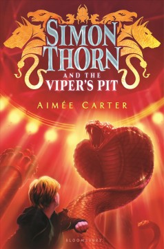 Simon Thorn and the viper's pit /  by Aimée Carter. - by Aimée Carter.