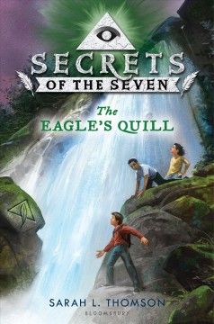 The Eagle's Quill /  by Sarah L. Thomson.