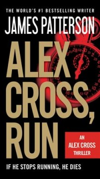 Alex Cross, run /  James Patterson. - James Patterson.