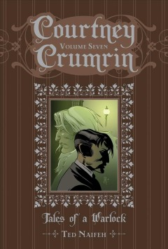 Courtney Crumrin Volume 7, Tales of a warlock /  writen & illustrated by Ted Naifeh ; coloured by Warren Wucinich. - writen & illustrated by Ted Naifeh ; coloured by Warren Wucinich.