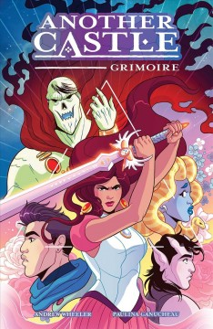 Another Castle : Grimoire / written by Andrew Wheeler ; illustrated and colored by Paulina Ganucheau ; lettered by Jenny Vy Tran. - written by Andrew Wheeler ; illustrated and colored by Paulina Ganucheau ; lettered by Jenny Vy Tran.