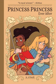 Princess Princess.  by Katie O'Neill ; edited by Ari Yarwood.