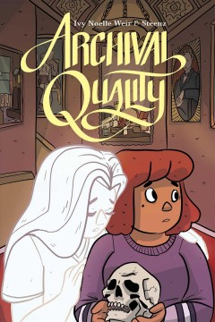 Archival quality /  written by Ivy Noelle Weir ; illustrated and colored by Steenz ; lettered by Joamette Gil. - written by Ivy Noelle Weir ; illustrated and colored by Steenz ; lettered by Joamette Gil.
