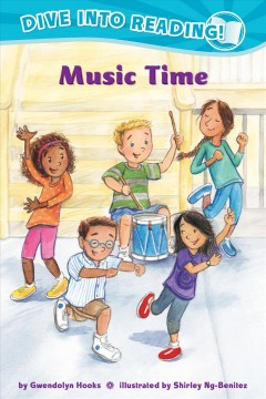 Music time /  by Gwendolyn Hooks ; illustrated by Shirley Ng-Benitez. - by Gwendolyn Hooks ; illustrated by Shirley Ng-Benitez.
