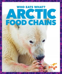 Arctic food chains : who eats what? / by Rebecca Pettiford. - by Rebecca Pettiford.