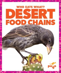 Desert food chains /  by Rebecca Pettiford. - by Rebecca Pettiford.