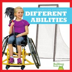 Different abilities /  by Rebecca Pettiford. - by Rebecca Pettiford.